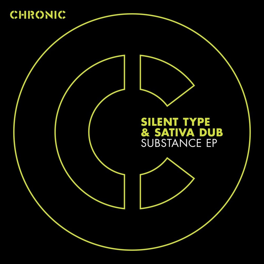 SILENT TYPE & SATIVA DUB - SUBSTANCE EP [CHRONIC]