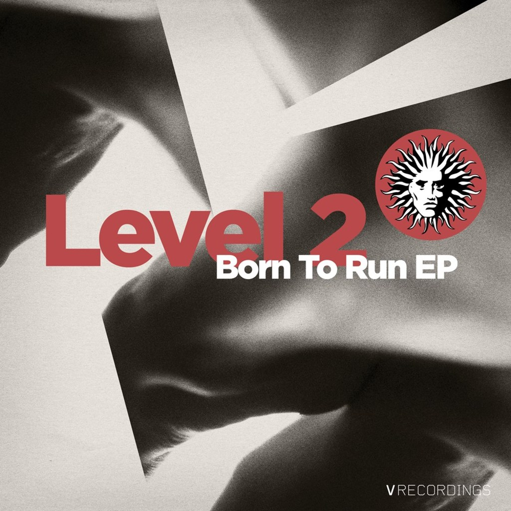LEVEL 2 - BORN TO RUN EP [V RECORDINGS]