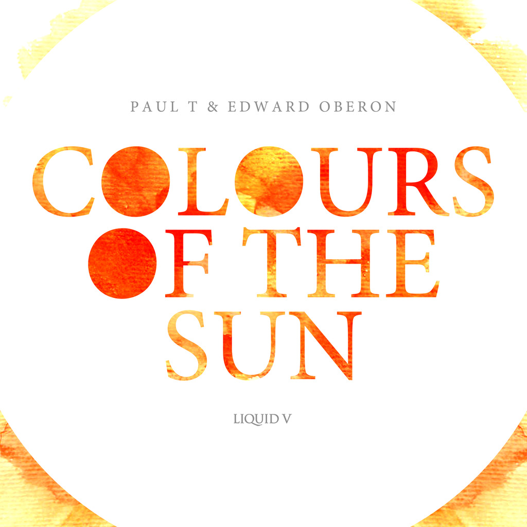 PAUL T & EDWARD OBERON - COLOURS OF THE SUN EP [LIQUID V]
