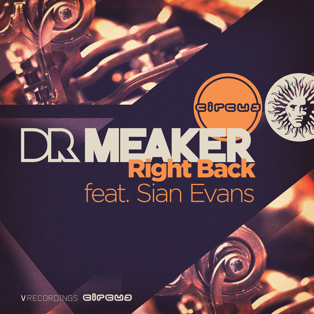 DR MEAKER - RIGHT BACK FT. SIAN EVANS [V RECORDINGS / CIRCUS RECORDS]