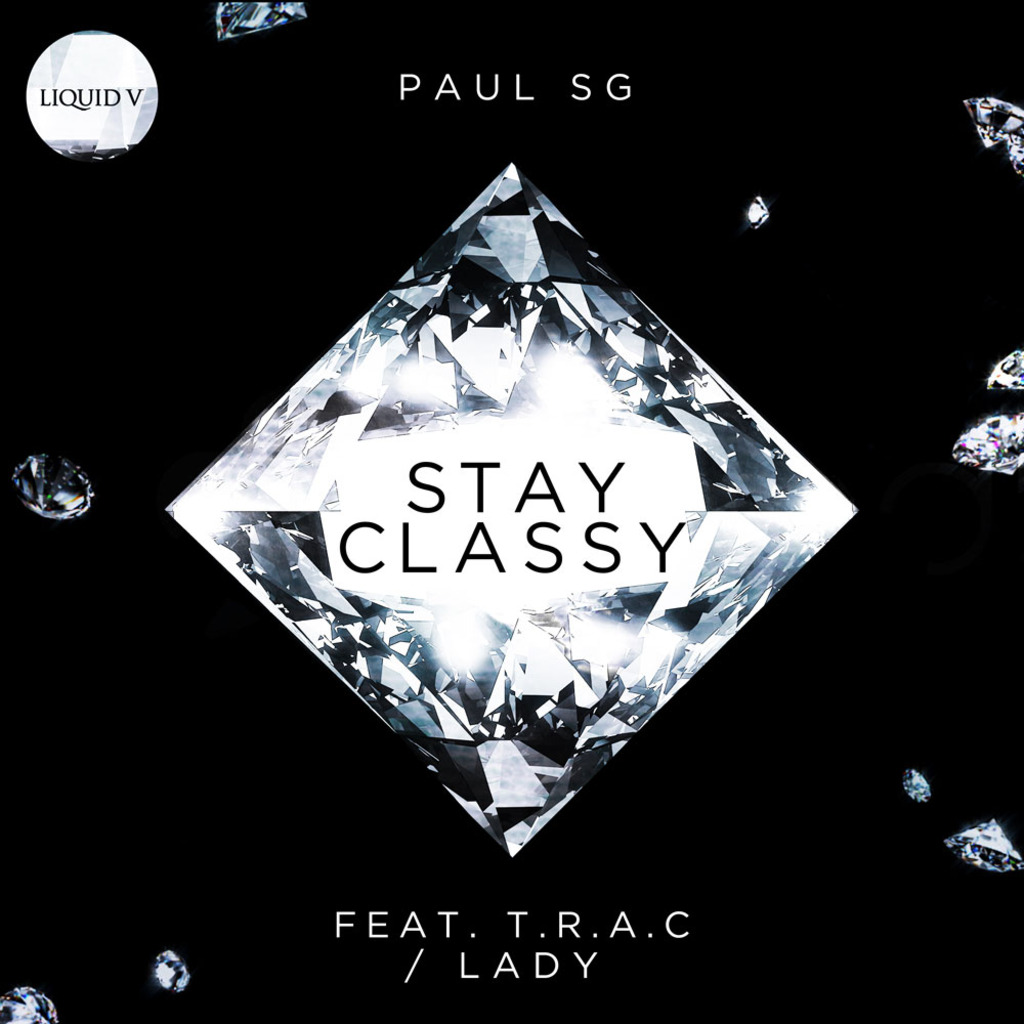 PAUL SG - STAY CLASSY FEAT. T.R.A.C / LADY [LIQUID V]