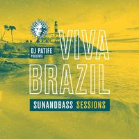 DJ Patife presents Viva Brazil: SUNANDBASS Sessions - Out Now!