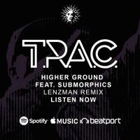 T.R.A.C. - Higher Ground feat. Submorphics - Lenzman Remix