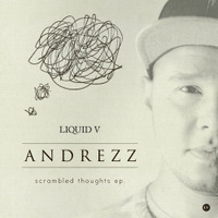 Andrezz - Scrambled Thoughts EP out now