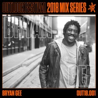 Bryan Gee - Outlook 2018 Mix Series