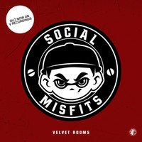 SOCIAL MISFITS WELCOME YOU TO THE VELVET ROOMS