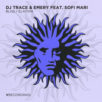 DJ Trace, Emery & Sofi Mari present Bliss / Elation