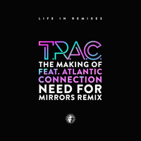 Need For Mirrors remixes T.R.A.C.
