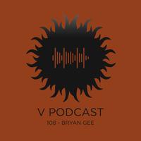 V Podcast 108