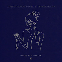 Mozey, Shady Novelle & Dynamite MC - Midnight Caller